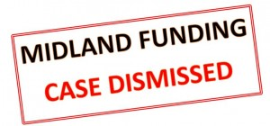 Midland Funding Case Dismissed